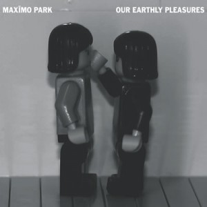 Our Earthly Pleasures – Maximo Park