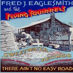 Fred_Eaglesmith_-_There_Ain't_No_Easy_Road