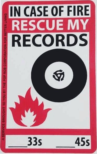 In Case Of Fire, Rescue My Records!