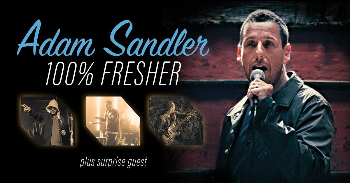 Adam Sandler Reveals Summer Dates For His 100% Fresher Tour - That