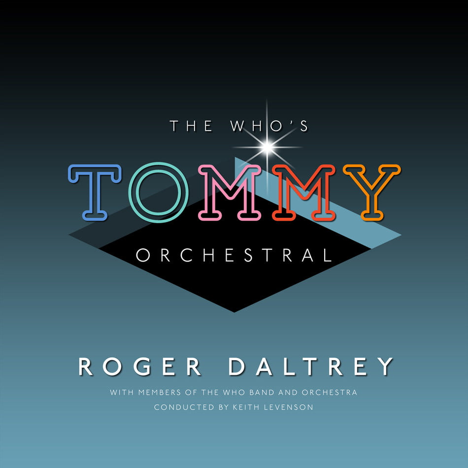 roger daltrey to release the who 39 s tommy orchestral album. Black Bedroom Furniture Sets. Home Design Ideas